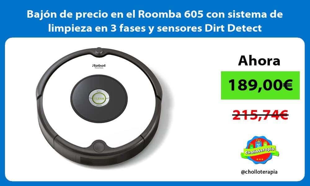 Bajón de precio en el Roomba 605 con sistema de limpieza en 3 fases y sensores Dirt Detect