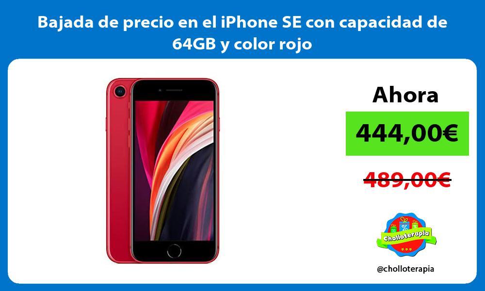 Bajada de precio en el iPhone SE con capacidad de 64GB y color rojo