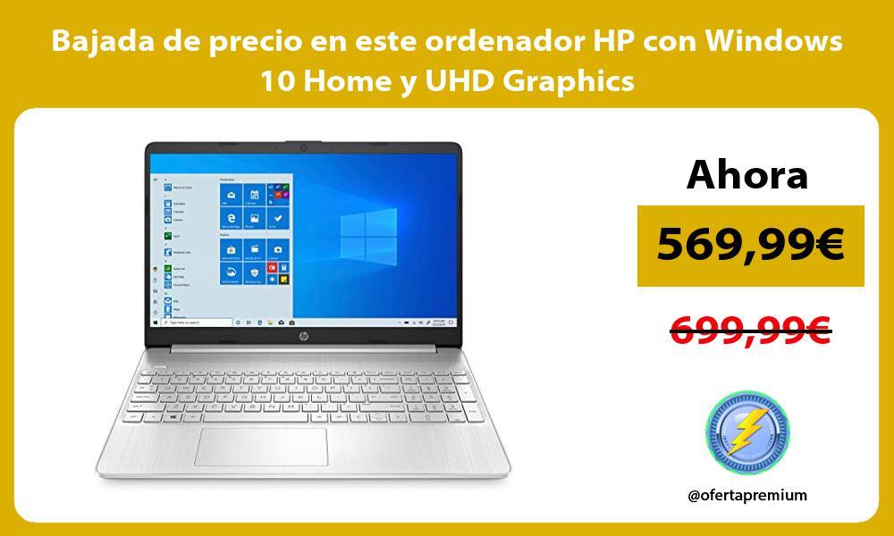 Bajada de precio en este ordenador HP con Windows 10 Home y UHD Graphics