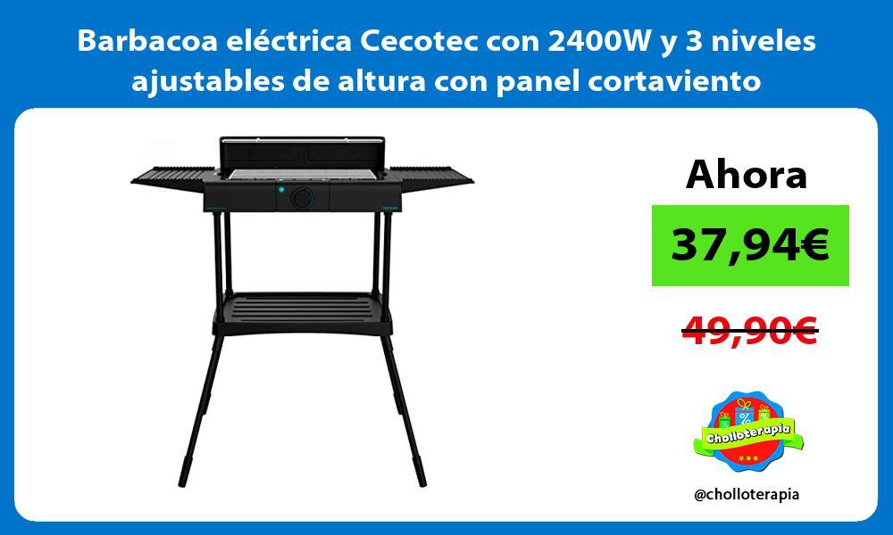 Barbacoa eléctrica Cecotec con 2400W y 3 niveles ajustables de altura con panel cortaviento
