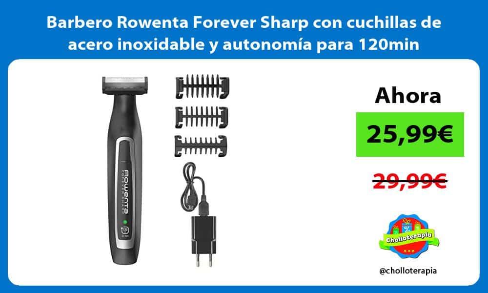 Barbero Rowenta Forever Sharp con cuchillas de acero inoxidable y autonomía para 120min