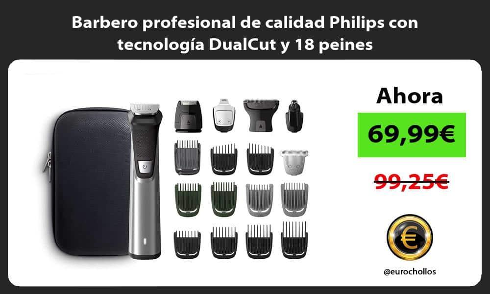 Barbero profesional de calidad Philips con tecnología DualCut y 18 peines