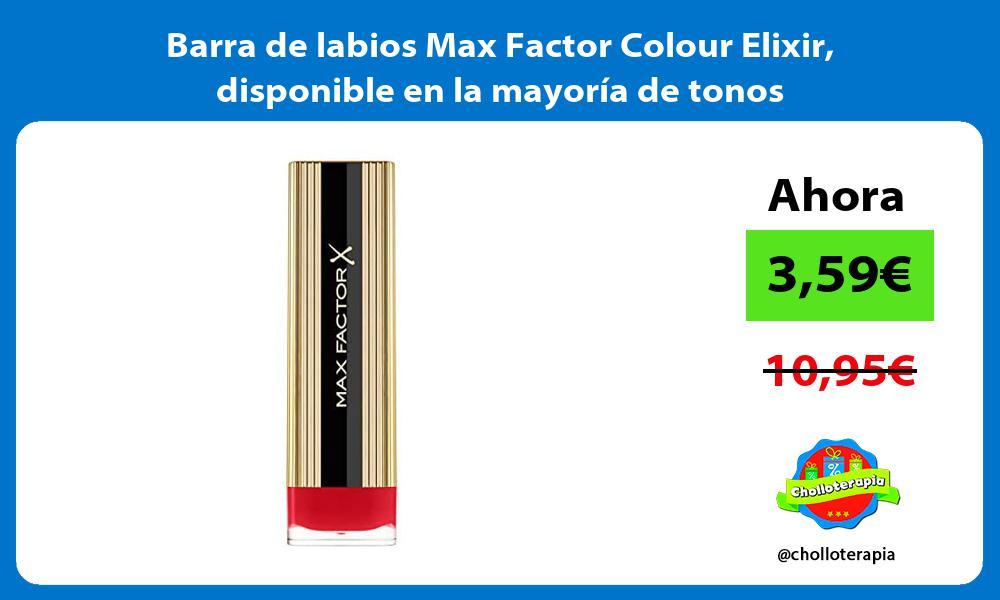 Barra de labios Max Factor Colour Elixir disponible en la mayoría de tonos