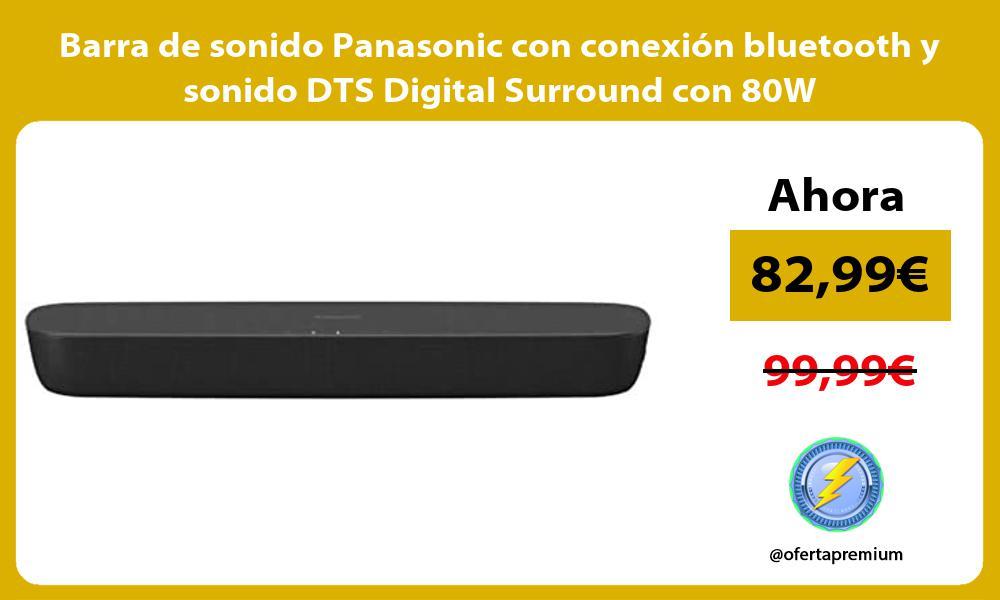 Barra de sonido Panasonic con conexión bluetooth y sonido DTS Digital Surround con 80W