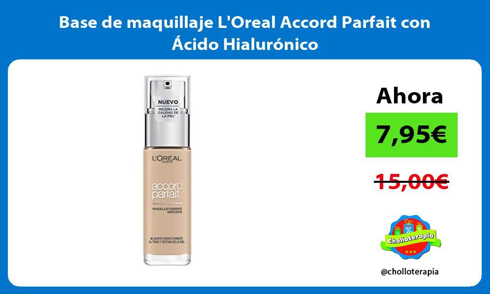 Base de maquillaje LOreal Accord Parfait con Ácido Hialurónico