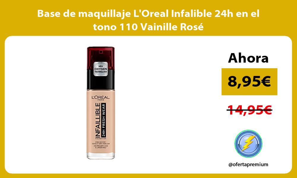 Base de maquillaje LOreal Infalible 24h en el tono 110 Vainille Rosé
