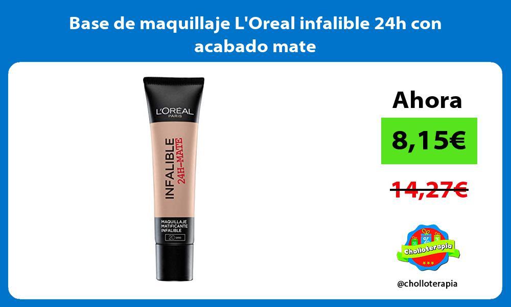 Base de maquillaje LOreal infalible 24h con acabado mate