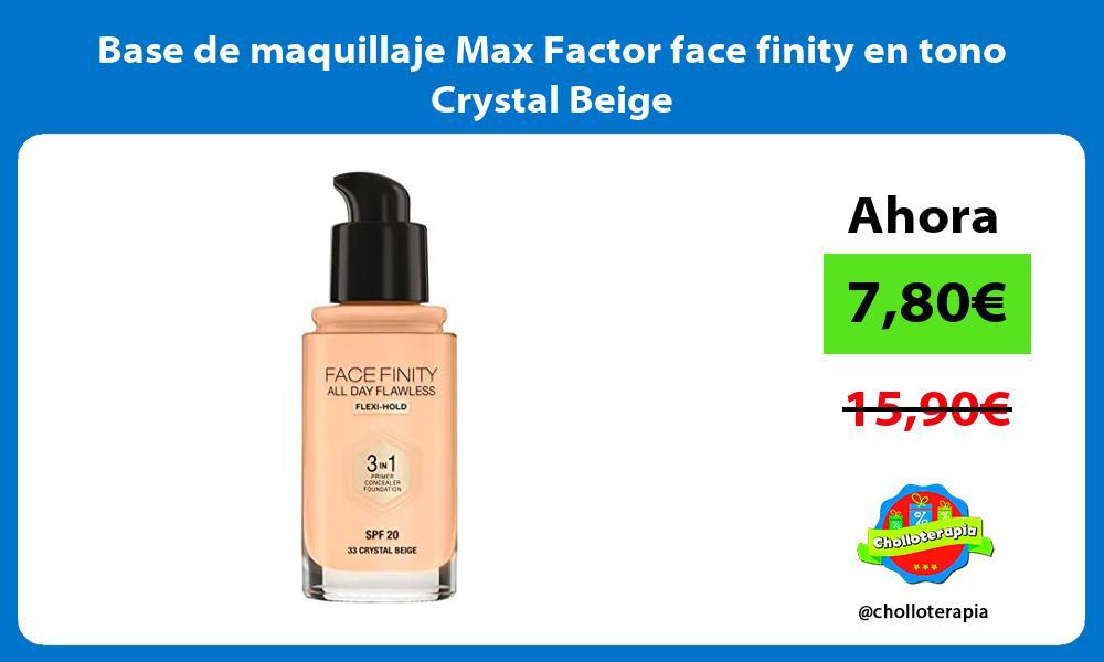 Base de maquillaje Max Factor face finity en tono Crystal Beige