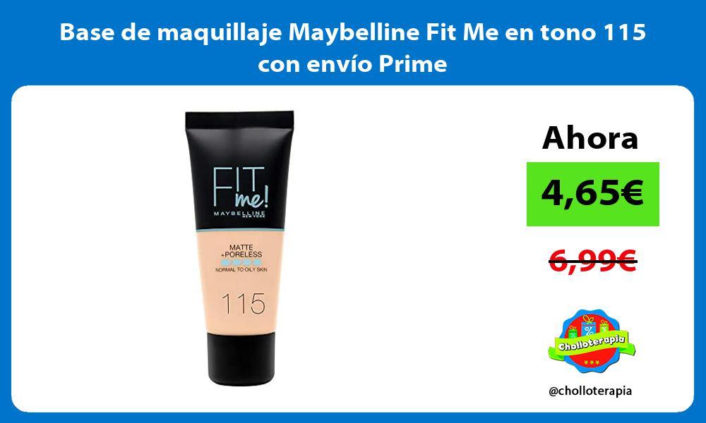Base de maquillaje Maybelline Fit Me en tono 115 con envío Prime