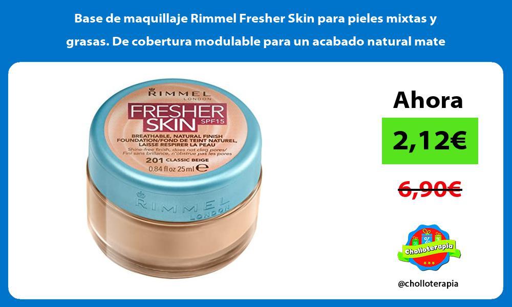 Base de maquillaje Rimmel Fresher Skin para pieles mixtas y grasas De cobertura modulable para un acabado natural mate