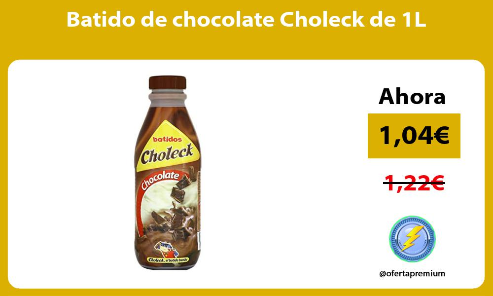 Batido de chocolate Choleck de 1L
