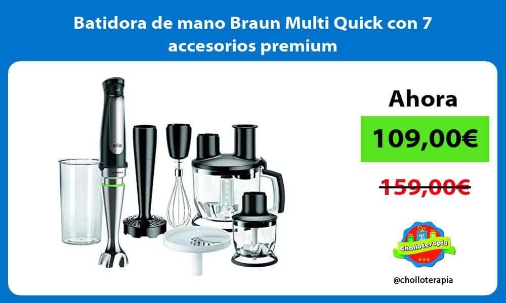 Batidora de mano Braun Multi Quick con 7 accesorios premium