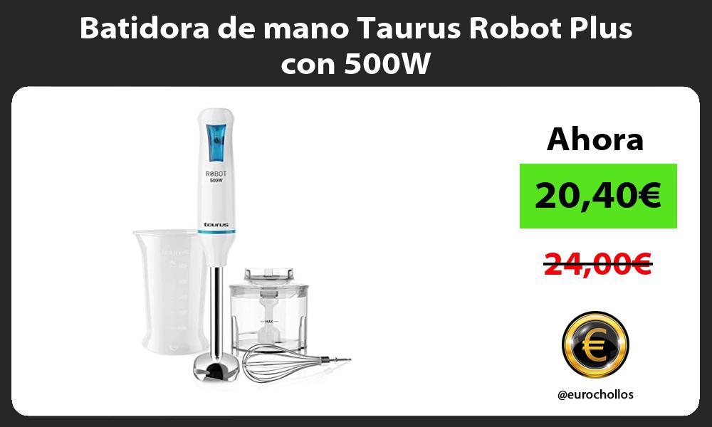 Batidora de mano Taurus Robot Plus con 500W