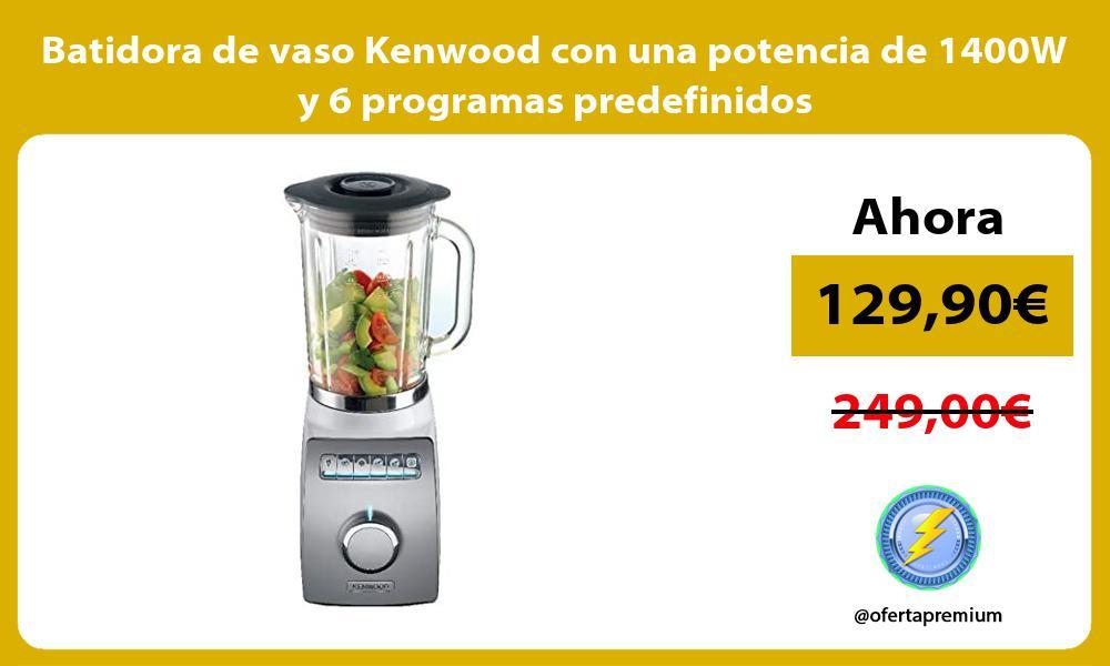 Batidora de vaso Kenwood con una potencia de 1400W y 6 programas predefinidos