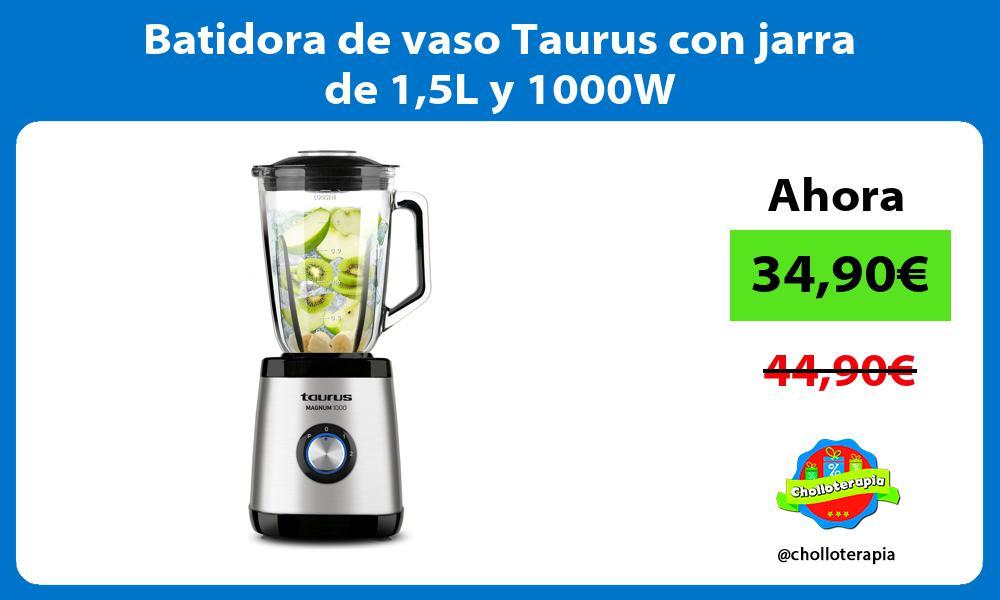 Batidora de vaso Taurus con jarra de 15L y 1000W
