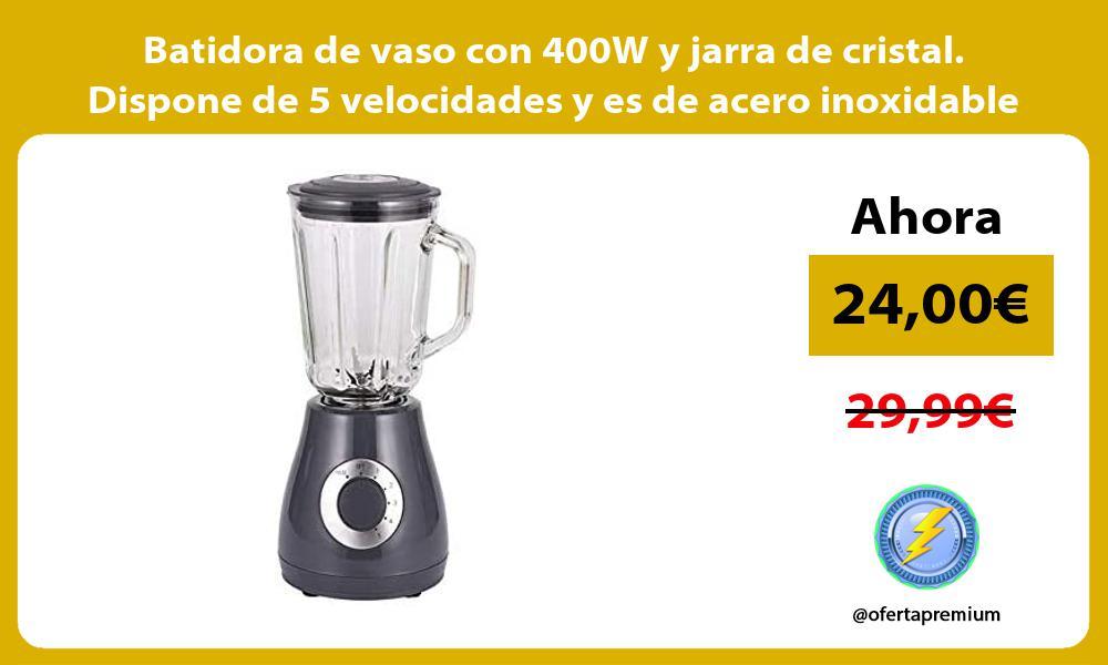 Batidora de vaso con 400W y jarra de cristal Dispone de 5 velocidades y es de acero inoxidable