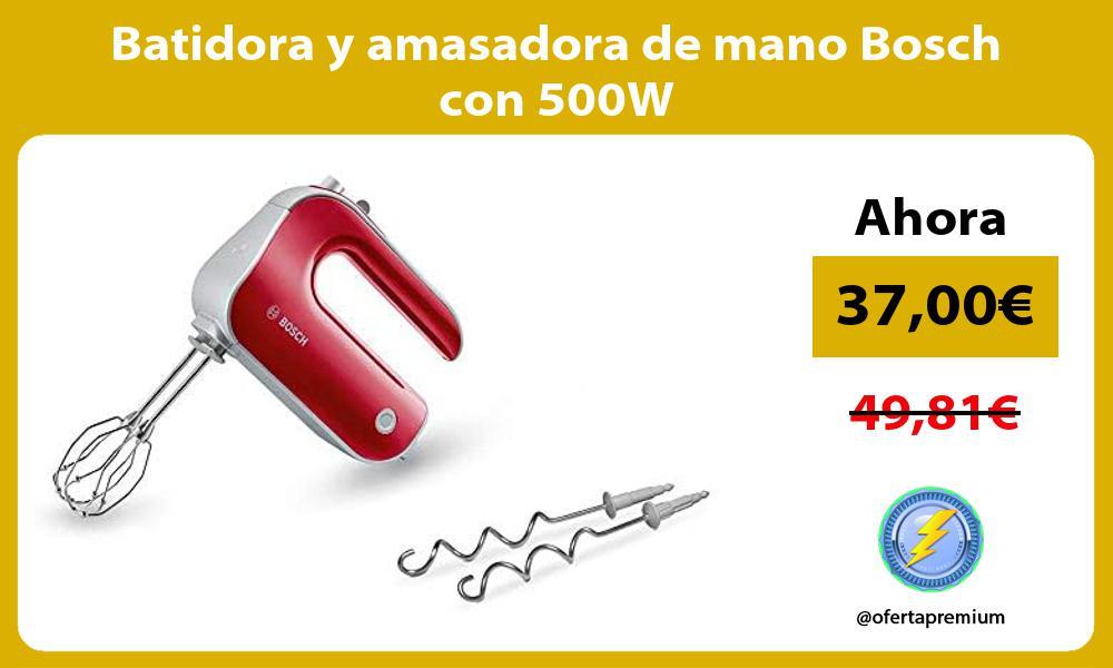 Batidora y amasadora de mano Bosch con 500W