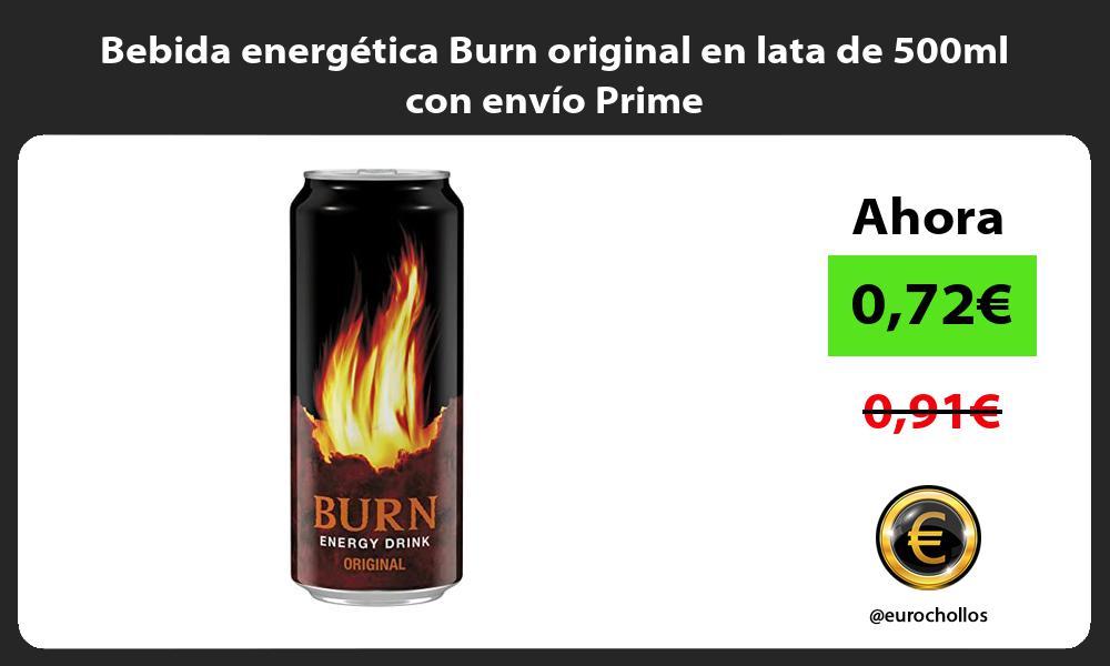 Bebida energética Burn original en lata de 500ml con envío Prime
