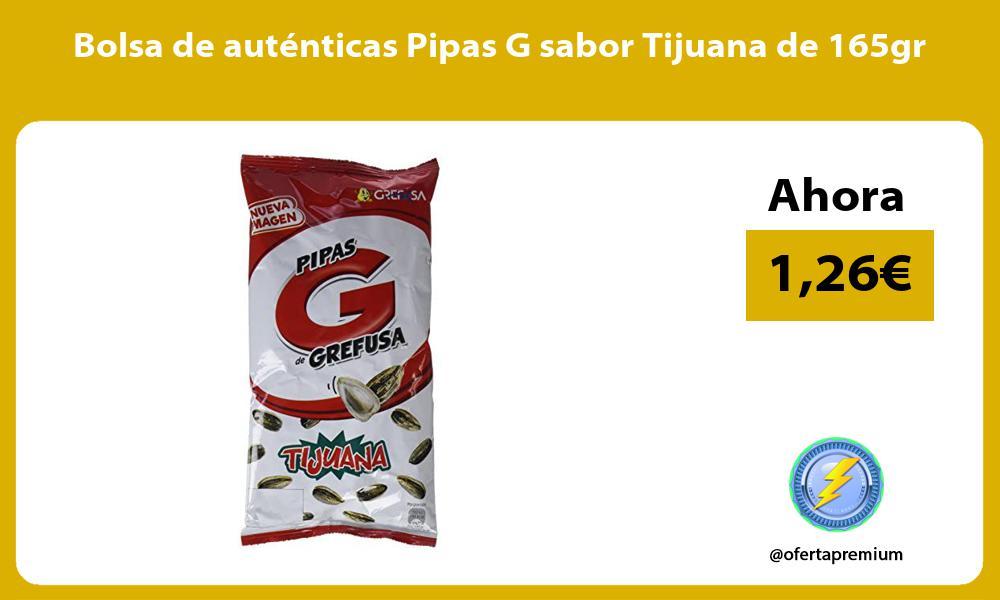 Bolsa de auténticas Pipas G sabor Tijuana de 165gr