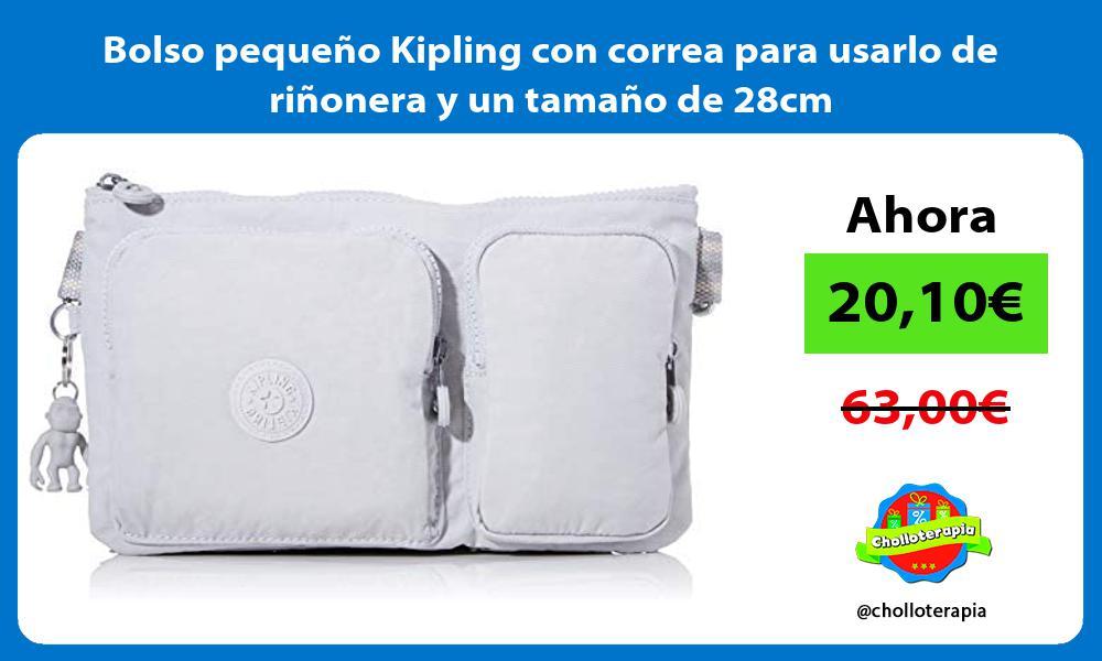 Bolso pequeño Kipling con correa para usarlo de riñonera y un tamaño de 28cm