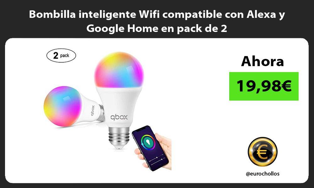 Bombilla inteligente Wifi compatible con Alexa y Google Home en pack de 2