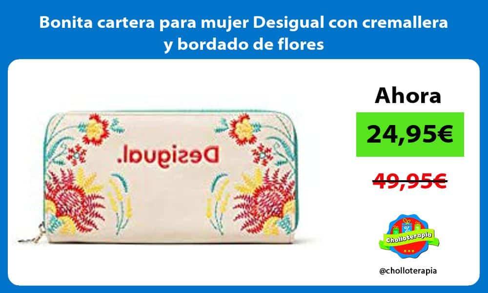 Bonita cartera para mujer Desigual con cremallera y bordado de flores