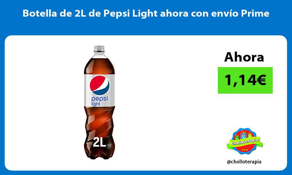 Botella de 2L de Pepsi Light ahora con envío Prime