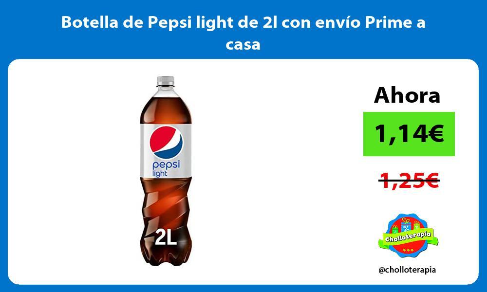 Botella de Pepsi light de 2l con envío Prime a casa