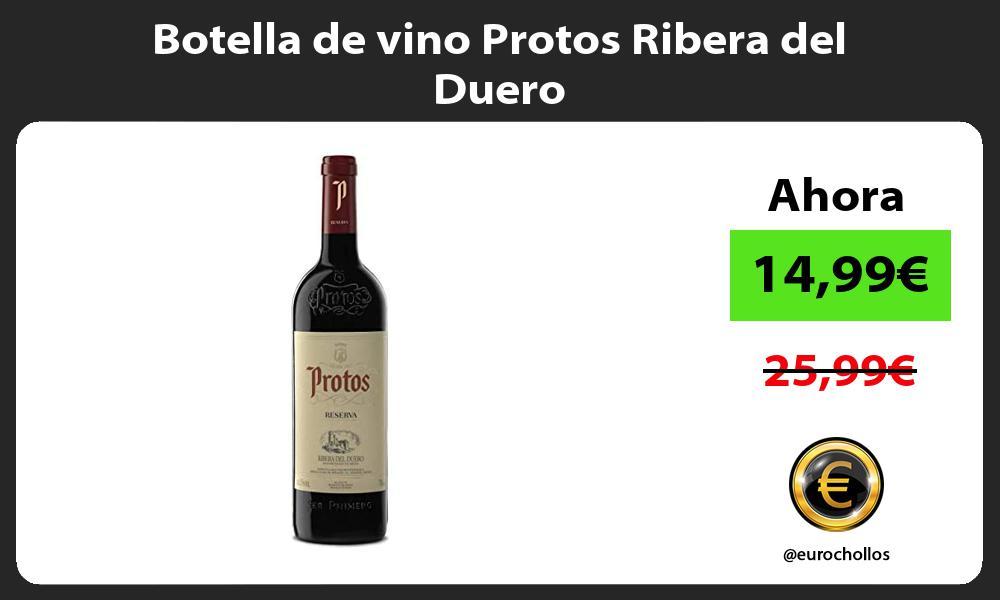 Botella de vino Protos Ribera del Duero