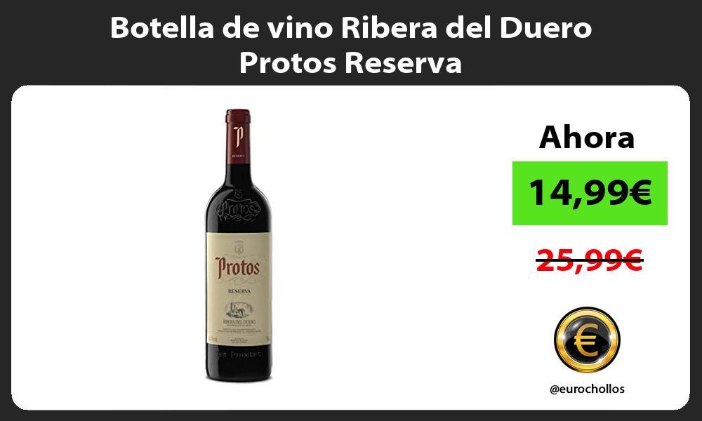 Botella de vino Ribera del Duero Protos Reserva