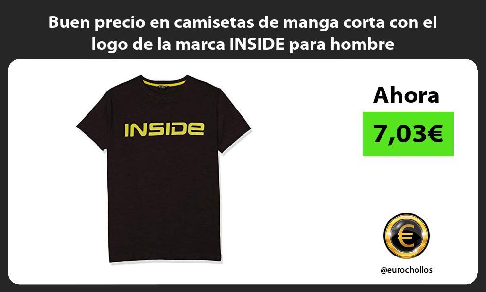 Buen precio en camisetas de manga corta con el logo de la marca INSIDE para hombre