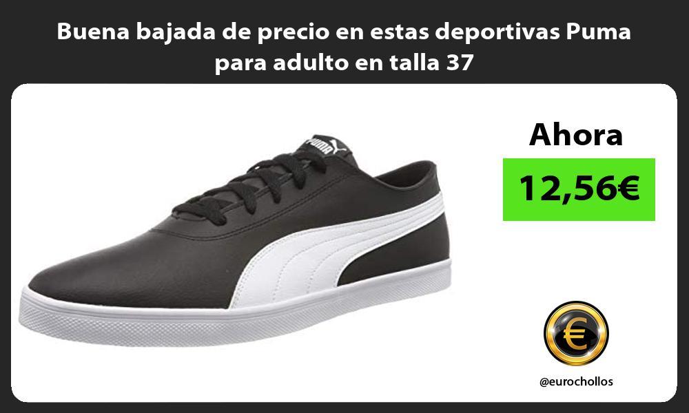 Buena bajada de precio en estas deportivas Puma para adulto en talla 37