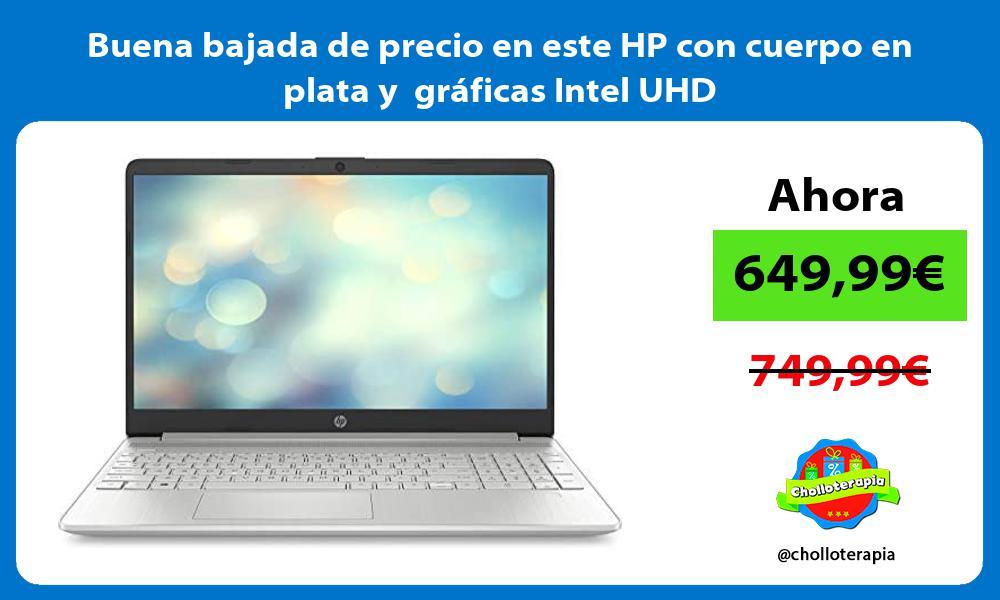 Buena bajada de precio en este HP con cuerpo en plata y gráficas Intel UHD