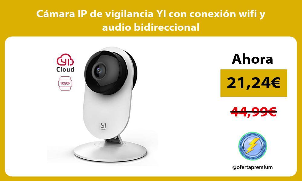 Cámara IP de vigilancia YI con conexión wifi y audio bidireccional