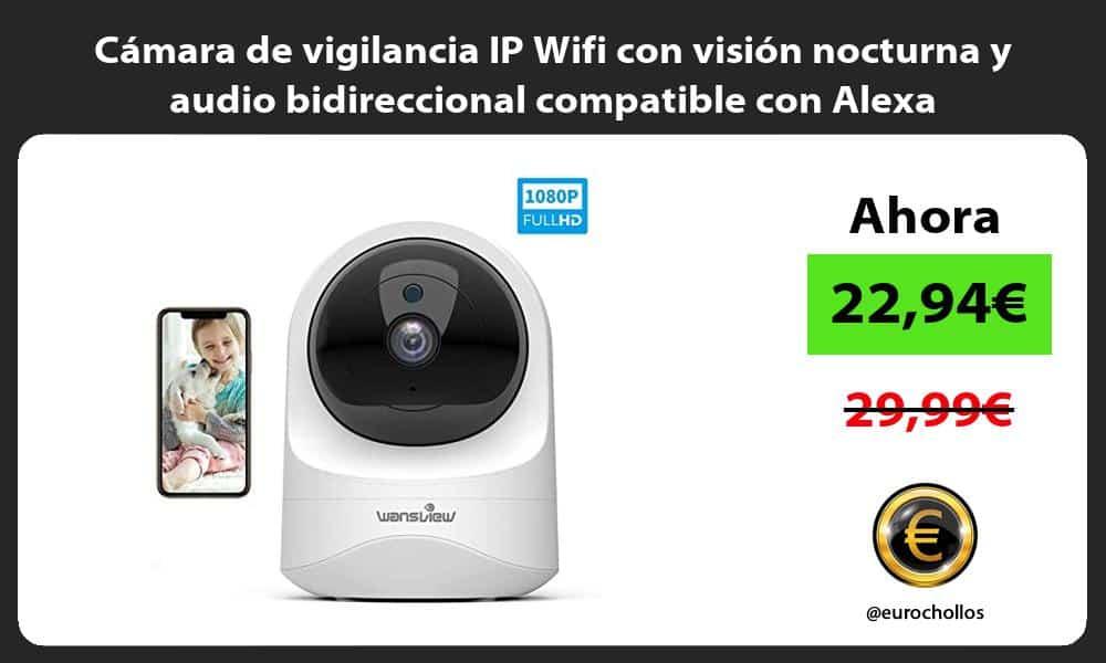 Cámara de vigilancia IP Wifi con visión nocturna y audio bidireccional compatible con Alexa