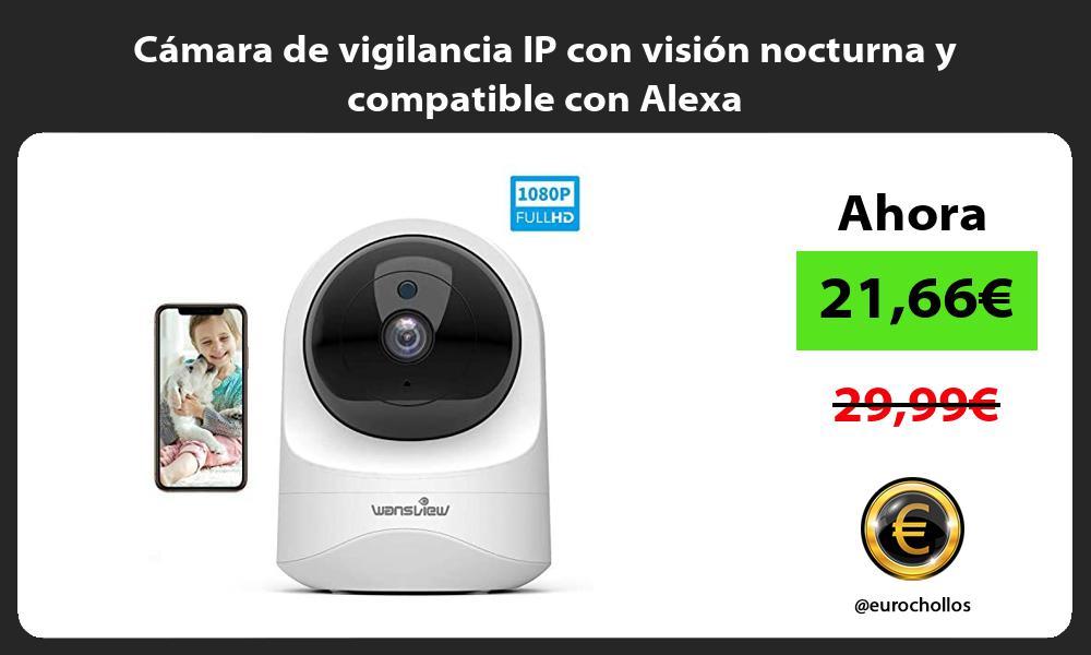 Cámara de vigilancia IP con visión nocturna y compatible con Alexa
