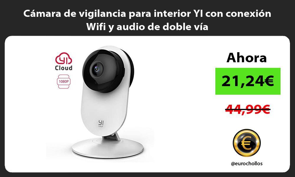 Cámara de vigilancia para interior YI con conexión Wifi y audio de doble vía