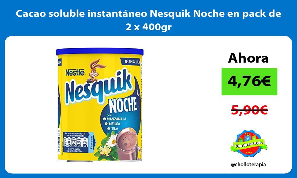 Cacao soluble instantáneo Nesquik Noche en pack de 2 x 400gr