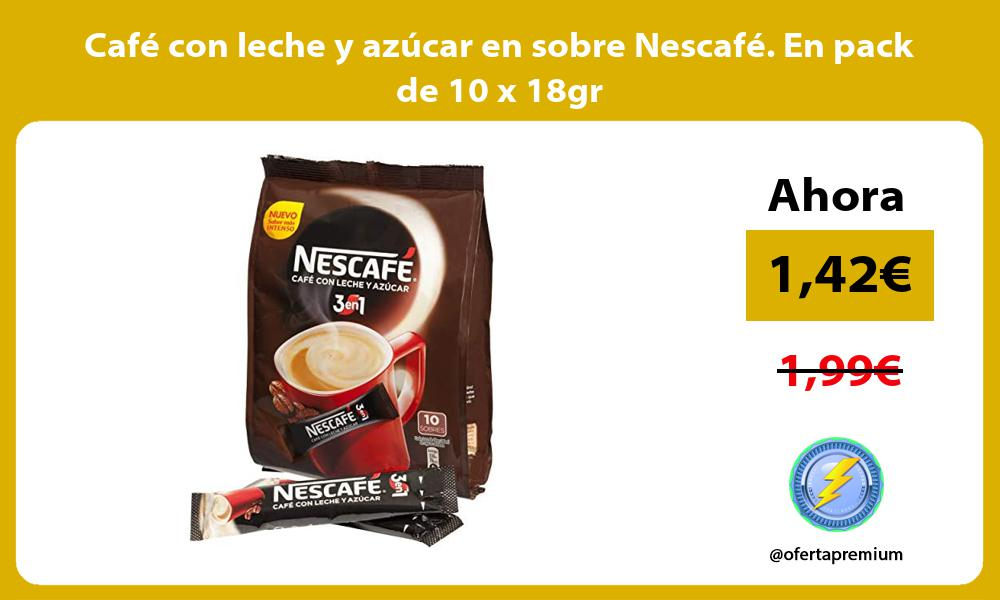 Café con leche y azúcar en sobre Nescafé En pack de 10 x 18gr