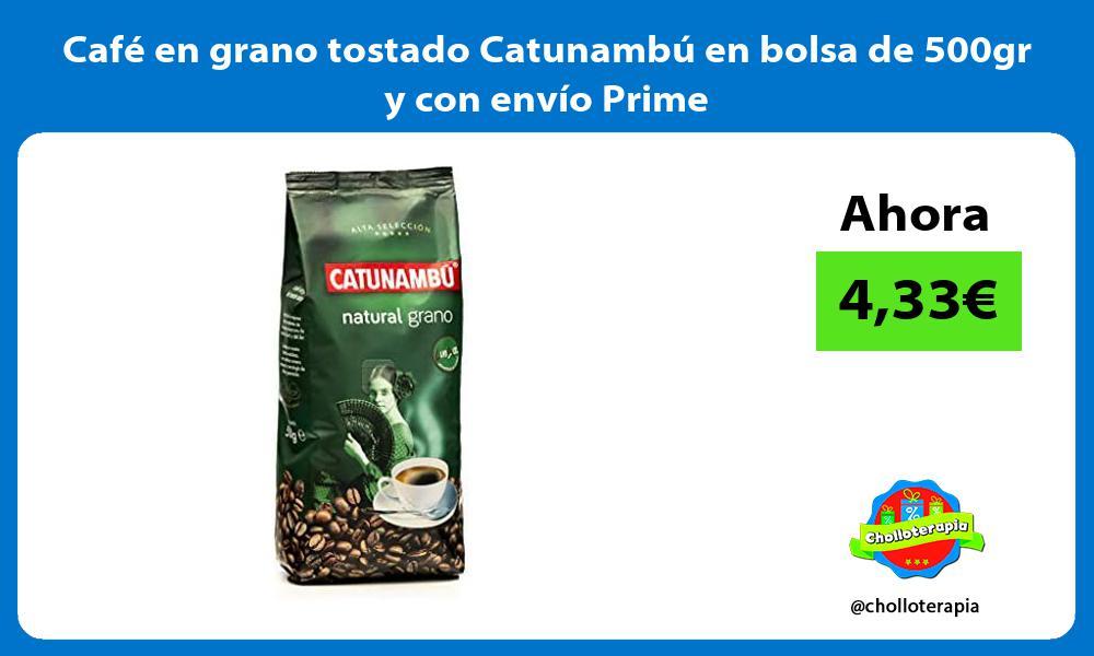 Café en grano tostado Catunambú en bolsa de 500gr y con envío Prime