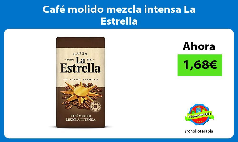 Café molido mezcla intensa La Estrella