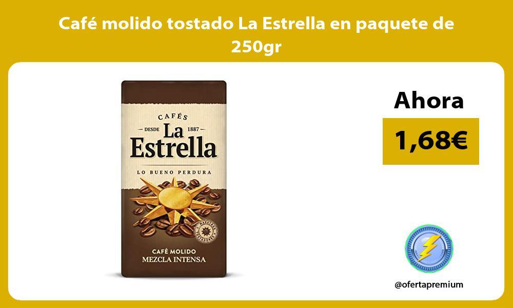 Café molido tostado La Estrella en paquete de 250gr