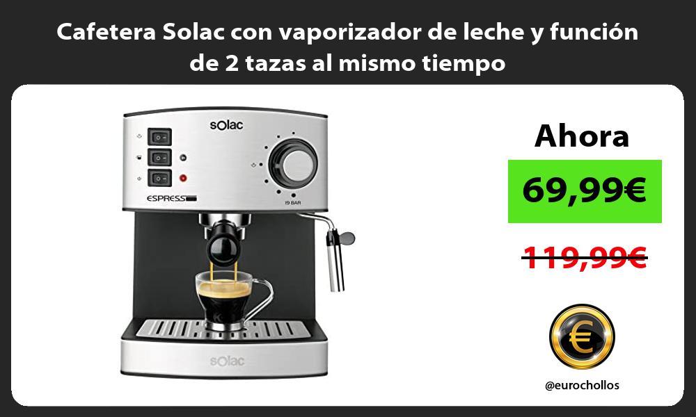 Cafetera Solac con vaporizador de leche y función de 2 tazas al mismo tiempo