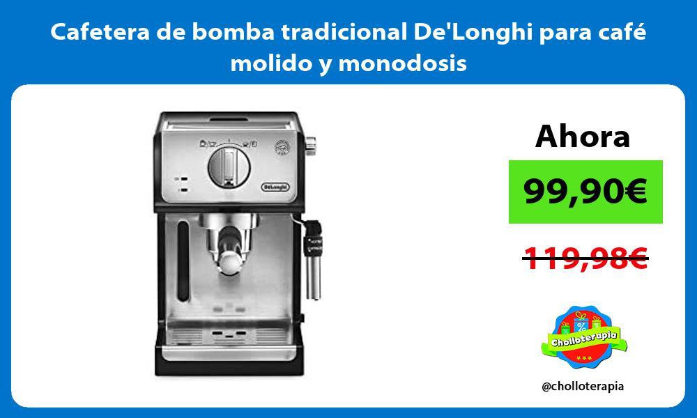 Cafetera de bomba tradicional DeLonghi para café molido y monodosis