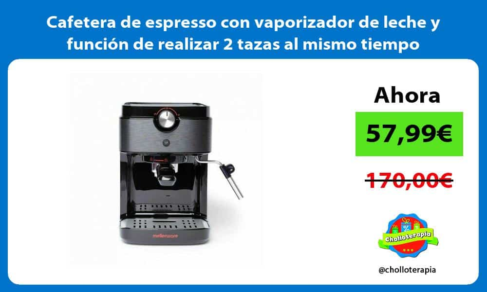 Cafetera de espresso con vaporizador de leche y función de realizar 2 tazas al mismo tiempo