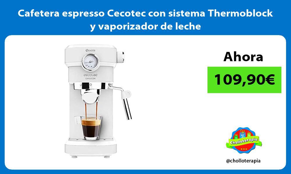 Cafetera espresso Cecotec con sistema Thermoblock y vaporizador de leche