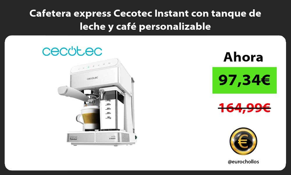 Cafetera express Cecotec Instant con tanque de leche y café personalizable