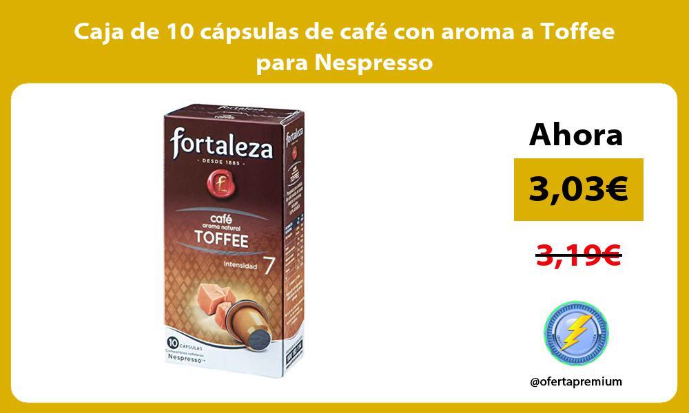 Caja de 10 cápsulas de café con aroma a Toffee para Nespresso