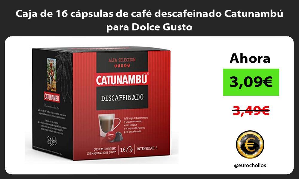Caja de 16 cápsulas de café descafeinado Catunambú para Dolce Gusto