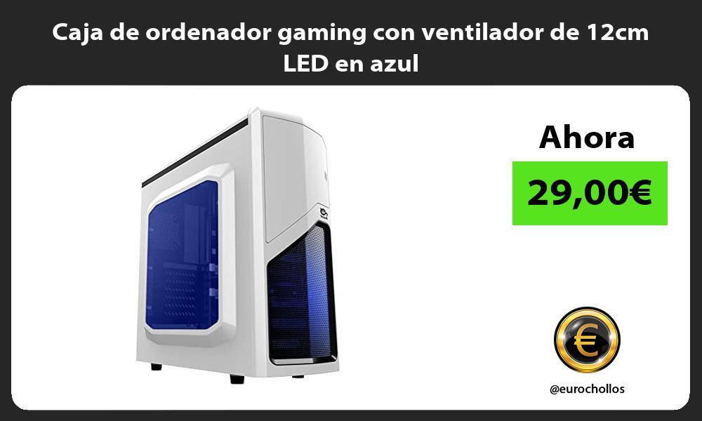 Caja de ordenador gaming con ventilador de 12cm LED en azul